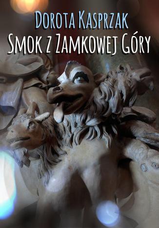Okładka książki Smok z Zamkowej Góry