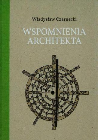 Okładka książki Wspomnienia architekta