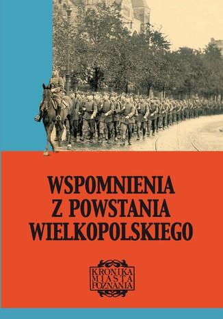 Okładka książki/ebooka Wspomnienia z Powstania Wielkopolskiego