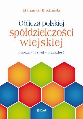 Okładka książki Oblicza polskiej spółdzielczości wiejskiej. - geneza - rozwój - przyszłość