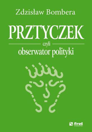 Okładka książki Prztyczek, czyli obserwator polityki