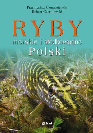 Okładka książki Ryby morskie i słodkowodne Polski