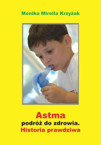 Okładka książki Astma - podróż do zdrowia