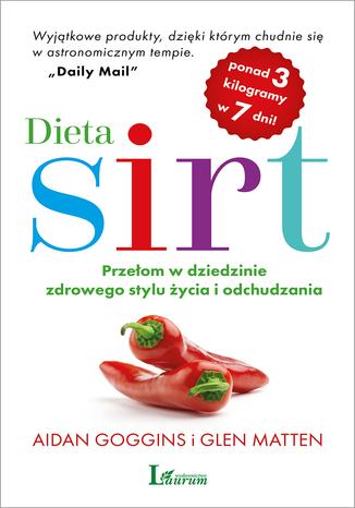Okładka książki Dieta SIRT. Przełom w dziedzinie zdrowego stylu życia i odchudzania