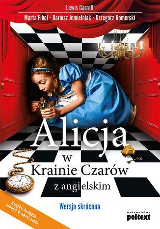 Okładka książki Alicja w Krainie Czarów z angielskim. Wersja skrócona