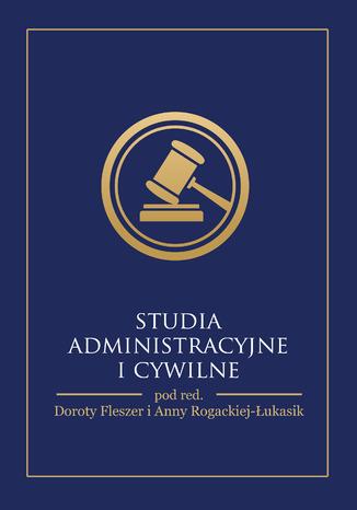 Okładka książki STUDIA ADMINISTRACYJNE I CYWILNE