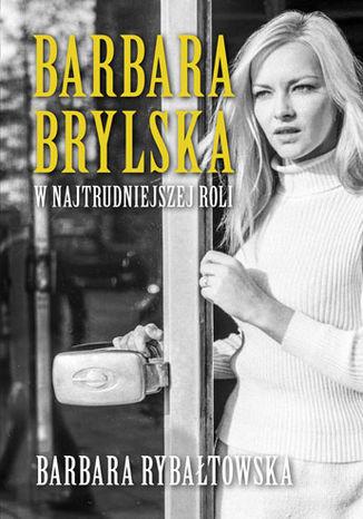 Okładka książki Barbara Brylska w najtrudniejszej roli