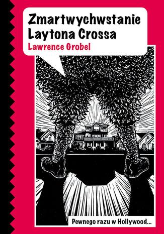 Okładka książki Zmartwychwstanie Laytona Crossa