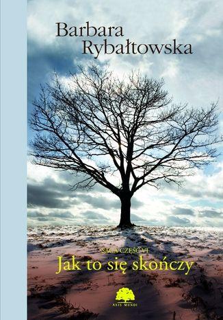 Okładka książki Jak to się skończy. Saga część 6