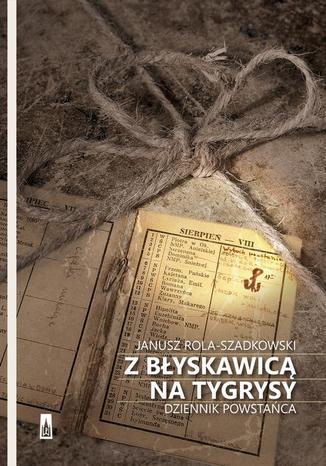 Okładka książki/ebooka Z błyskawicą na tygrysy