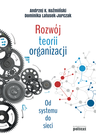 Okładka książki Rozwój teorii organizacji. Od systemu do sieci