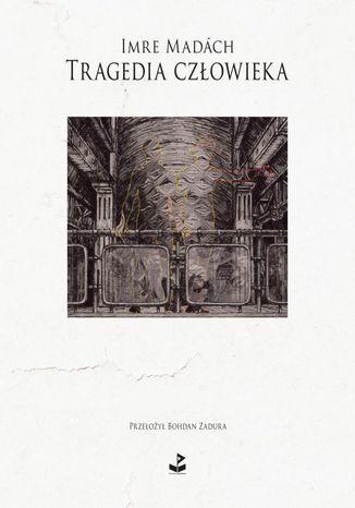 Okładka książki Tragedia człowieka