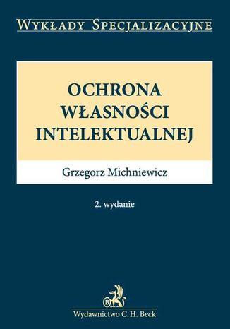 Okładka książki/ebooka Ochrona własności intelektualnej. Wydanie 2