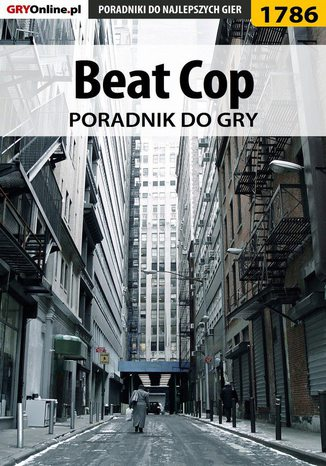 Okładka książki Beat Cop - poradnik do gry