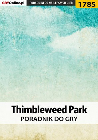 Okładka książki/ebooka Thimbleweed Park - poradnik do gry