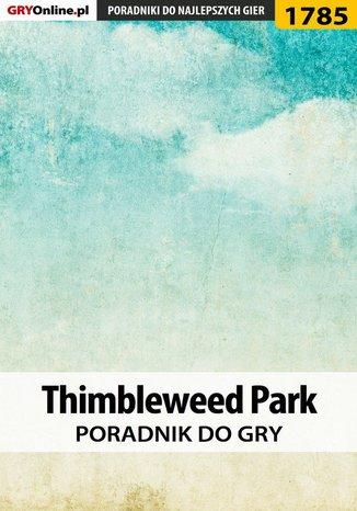 Okładka książki Thimbleweed Park - poradnik do gry