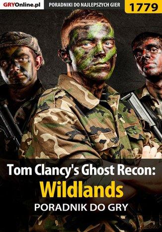 Okładka książki Tom Clancy's Ghost Recon: Wildlands - poradnik do gry