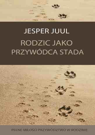 Okładka książki/ebooka Rodzic jako przywódca stada. Pełne miłości przywództwo w rodzinie