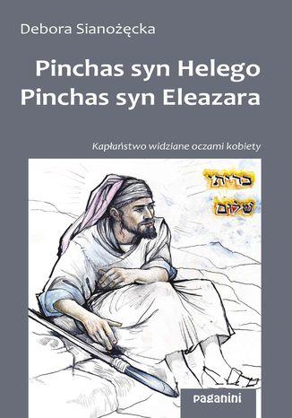 Okładka książki Pinchas, syn Helego Pinchas, syn Eleazara