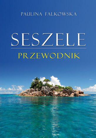 Okładka książki/ebooka Seszele. Przewodnik
