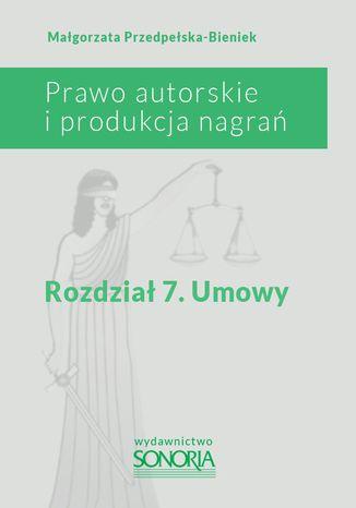 Okładka książki Prawo autorskie i produkcja nagrań. Rozdział 7. Umowy