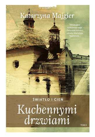 Okładka książki/ebooka Kuchennymi drzwiami. Światło i cień