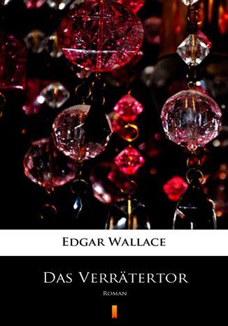 Okładka książki/ebooka Das Verrätertor. Roman