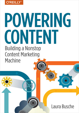 Okładka książki/ebooka Powering Content. Building a Nonstop Content Marketing Machine
