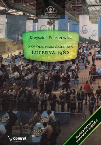 Okładka książki XXV Olimpiada Szachowa - Lucerna 1982
