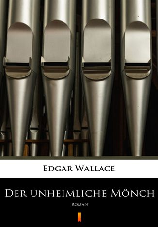 Okładka książki/ebooka Der unheimliche Mönch. Roman