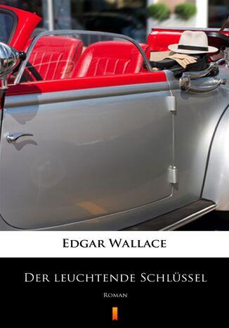 Okładka książki/ebooka Der leuchtende Schlüssel. Roman
