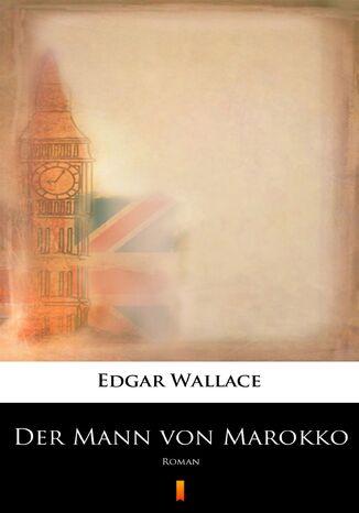 Okładka książki/ebooka Der Mann von Marokko. Roman