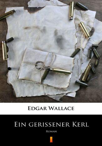 Okładka książki Ein gerissener Kerl. Roman