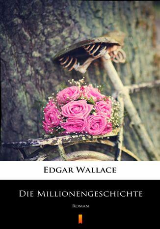 Okładka książki Die Millionengeschichte. Roman
