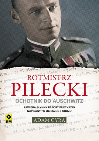 Okładka książki/ebooka Rotmistrz Pilecki. Ochotnik do Auschwitz