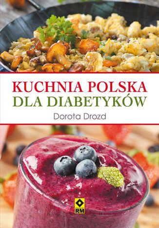 Okładka książki Kuchnia polska dla diabetyków