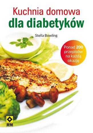 Okładka książki/ebooka Kuchnia domowa dla diabetyków