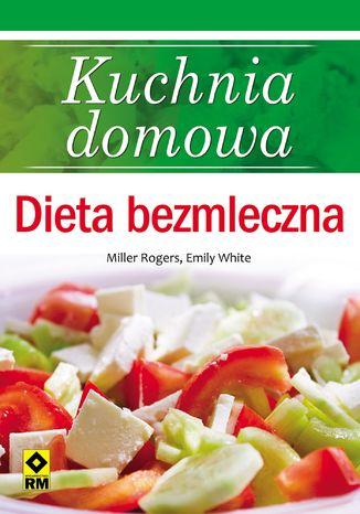 Okładka książki Kuchnia domowa. Dieta bezmleczna