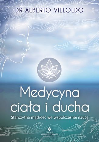 Okładka książki Medycyna ciała i ducha. Starożytna mądrość we współczesnej nauce