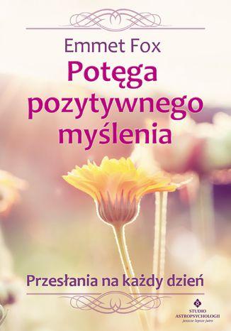 Okładka książki/ebooka Potęga pozytywnego myślenia. Przesłania na każdy dzień