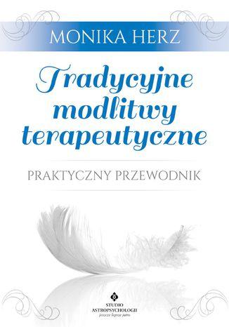 Okładka książki Tradycyjne modlitwy terapeutyczne. Praktyczny przewodnik
