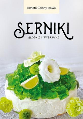 Okładka książki/ebooka Serniki słodkie i wytrawne