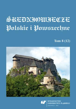 Okładka książki Średniowiecze Polskie i Powszechne. T. 8 (12)