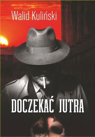 Okładka książki/ebooka Doczekać jutra