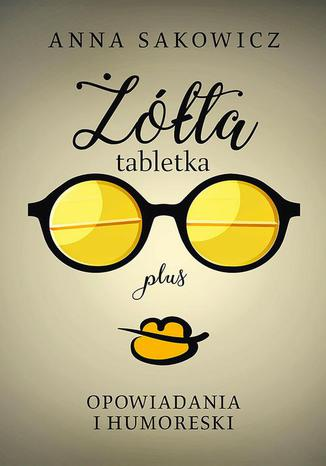 Okładka książki/ebooka Żółta tabletka plus