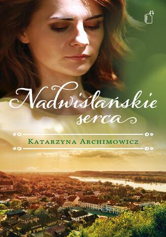 Okładka książki/ebooka Nadwiślańskie serca