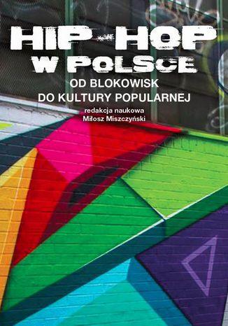 Okładka książki/ebooka Hip-hop w Polsce. Od blokowisk do kultury popularnej