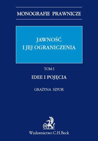 Okładka książki Jawność i jej ograniczenia. Idee i pojęcia. Tom 1