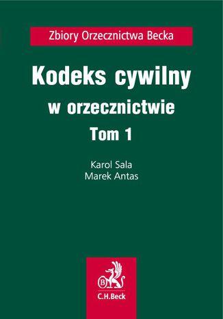 Okładka książki Kodeks cywilny w orzecznictwie. Tom 1