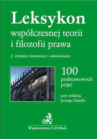 Okładka książki/ebooka Leksykon współczesnej teorii i filozofii prawa. Wydanie 2